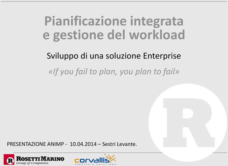 Enterprise «If you fail to plan, you plan