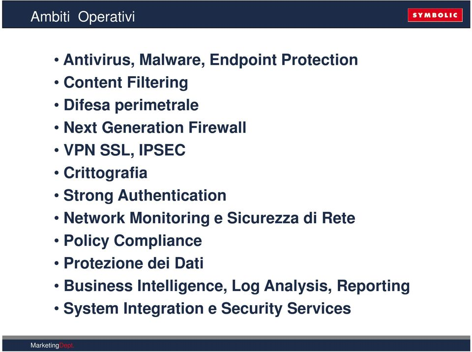 Authentication Network Monitoring e Sicurezza di Rete Policy Compliance Protezione