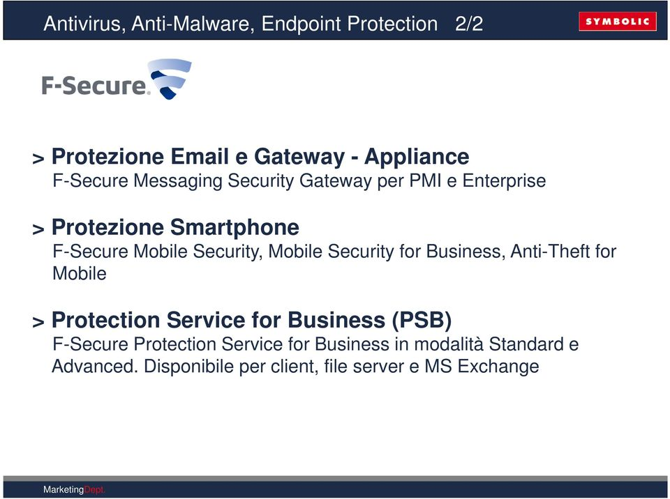 Mobile Security for Business, Anti-Theft for Mobile > Protection Service for Business (PSB) F-Secure