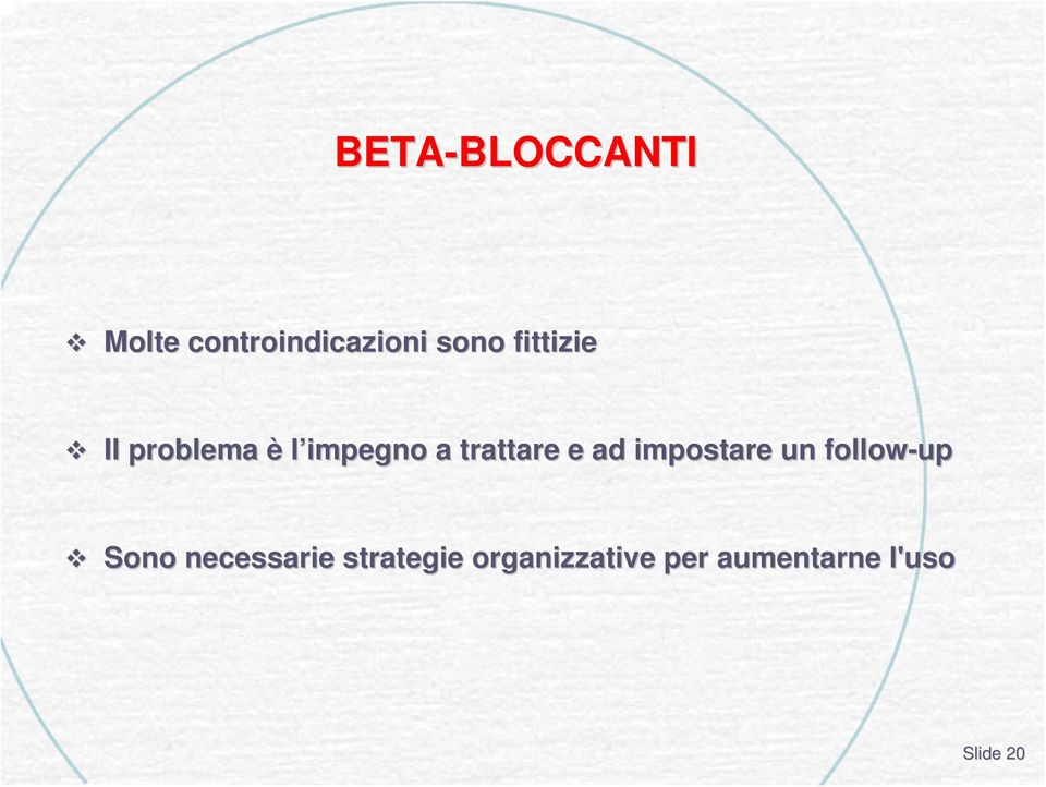 e ad impostare un follow-up Sono necessarie