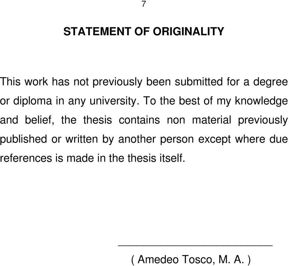 To the best of my knowledge and belief, the thesis contains non material