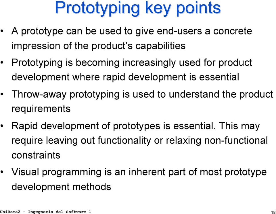product requirements Rapid development of prototypes is essential.