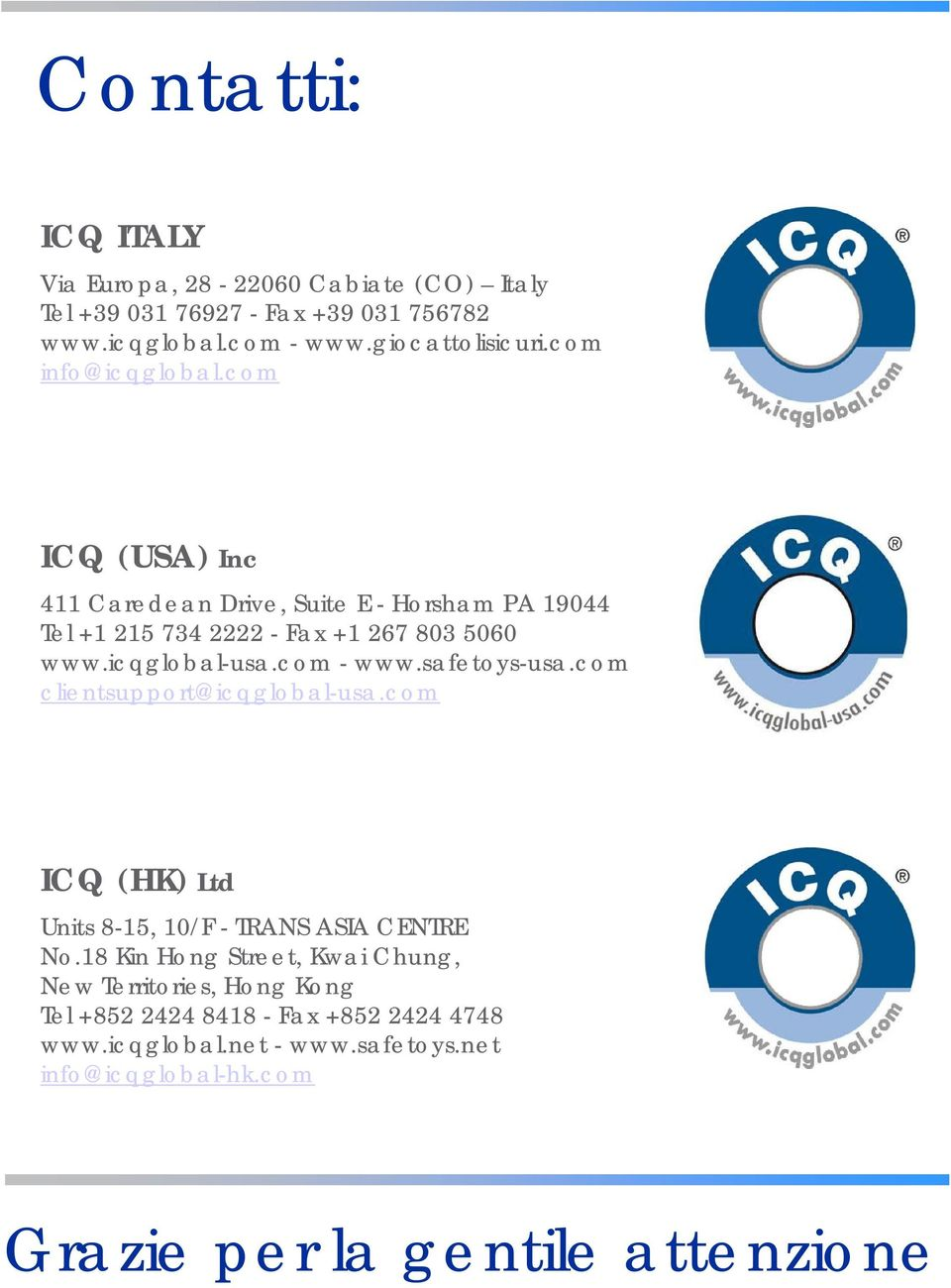 com - www.safetoys-usa.com clientsupport@icqglobal-usa.com ICQ (HK) Ltd Units 8-15, 10/F - TRANS ASIA CENTRE No.
