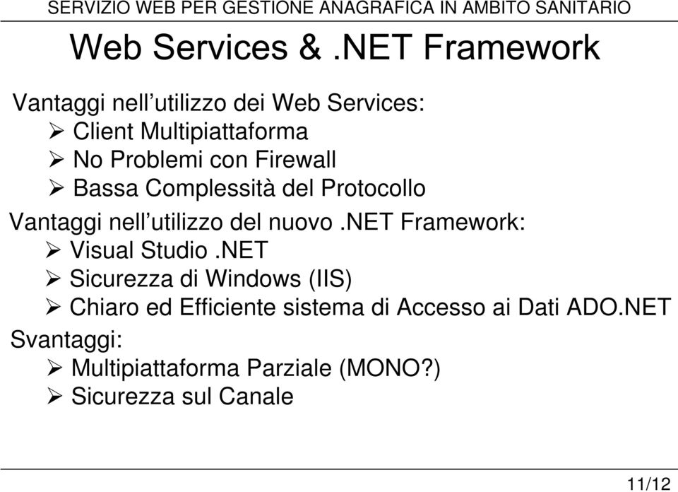 net Framework: Visual Studio.