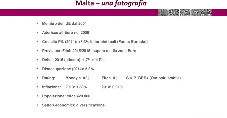 (stimato): 1,7% del PIL Disoccupazione (2014): 5,8% Rating: Moody s A3; Fitch A; S & P BBB+ (Outlook: