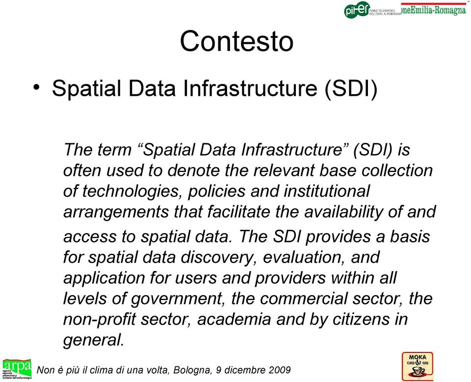 and access to spatial data.