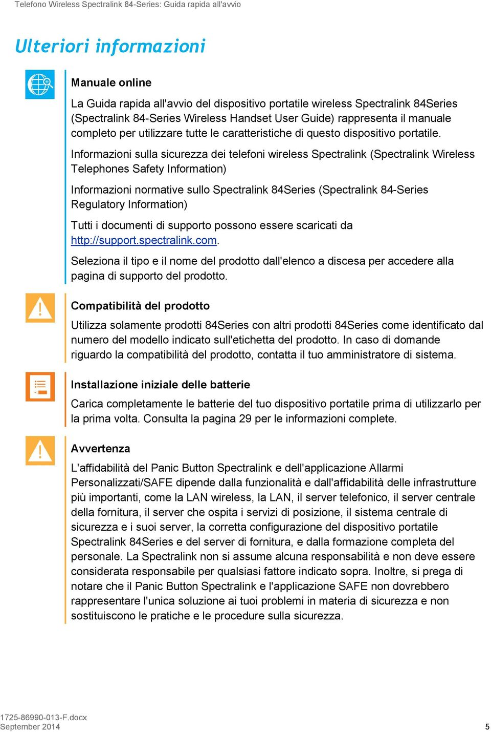 Informazioni sulla sicurezza dei telefoni wireless Spectralink (Spectralink Wireless Telephones Safety Information) Informazioni normative sullo Spectralink 84Series (Spectralink 84-Series Regulatory