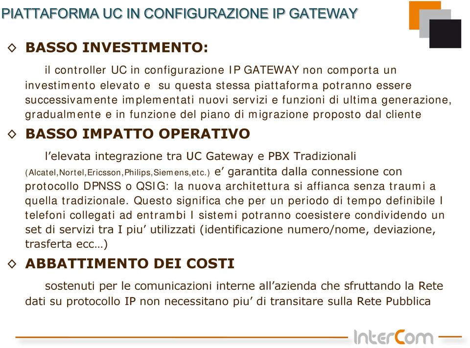 UC Gateway e PBX Tradizionali (Alcatel,Nortel,Ericsson,Philips,Siemens,etc.
