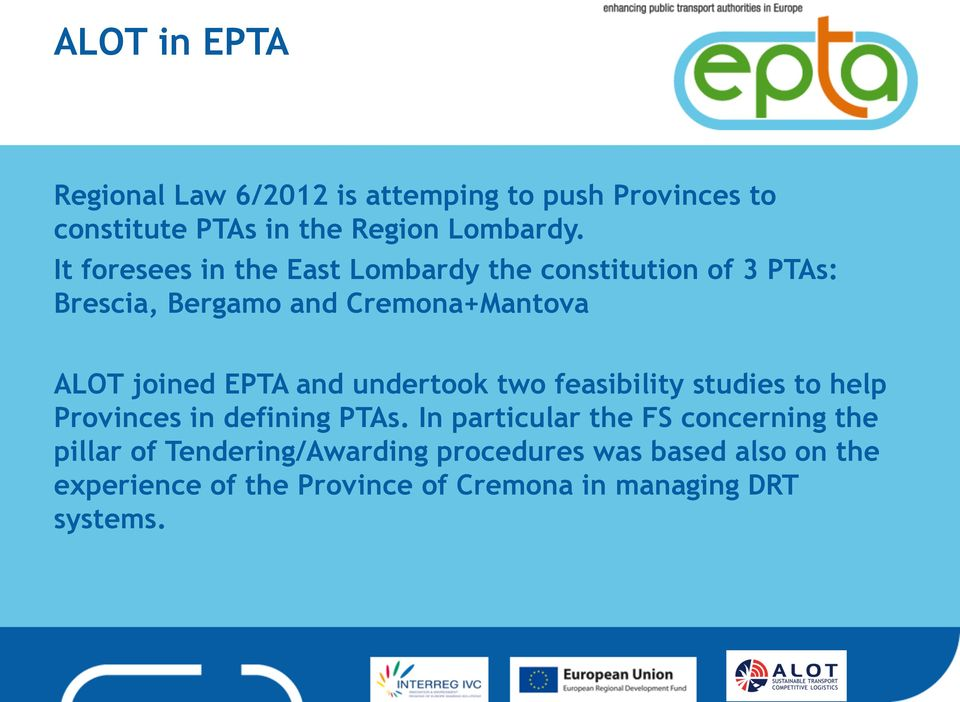 EPTA and undertook two feasibility studies to help Provinces in defining PTAs.