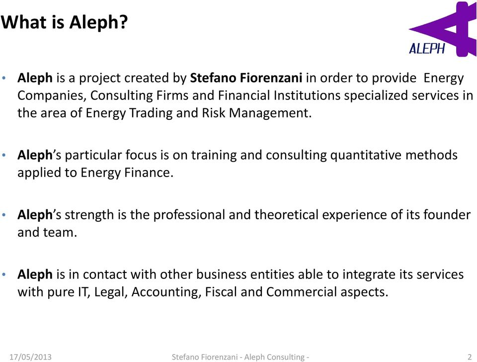in the area of Energy Trading and Risk Management.