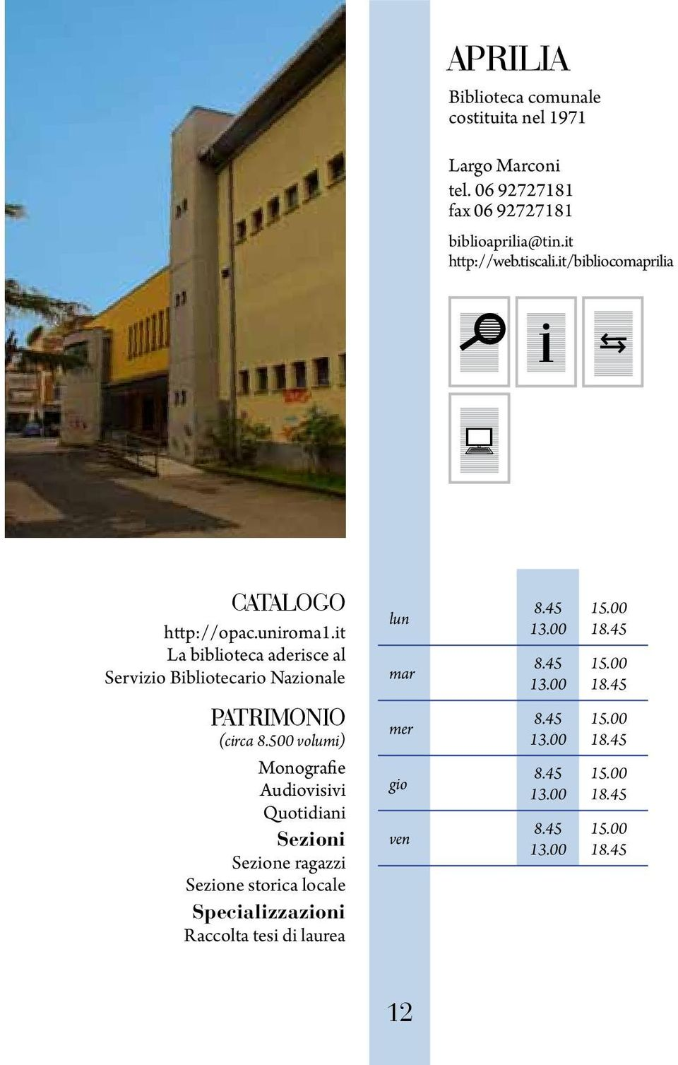 it/bibliocomaprilia http://opac.uniroma1.it (circa 8.