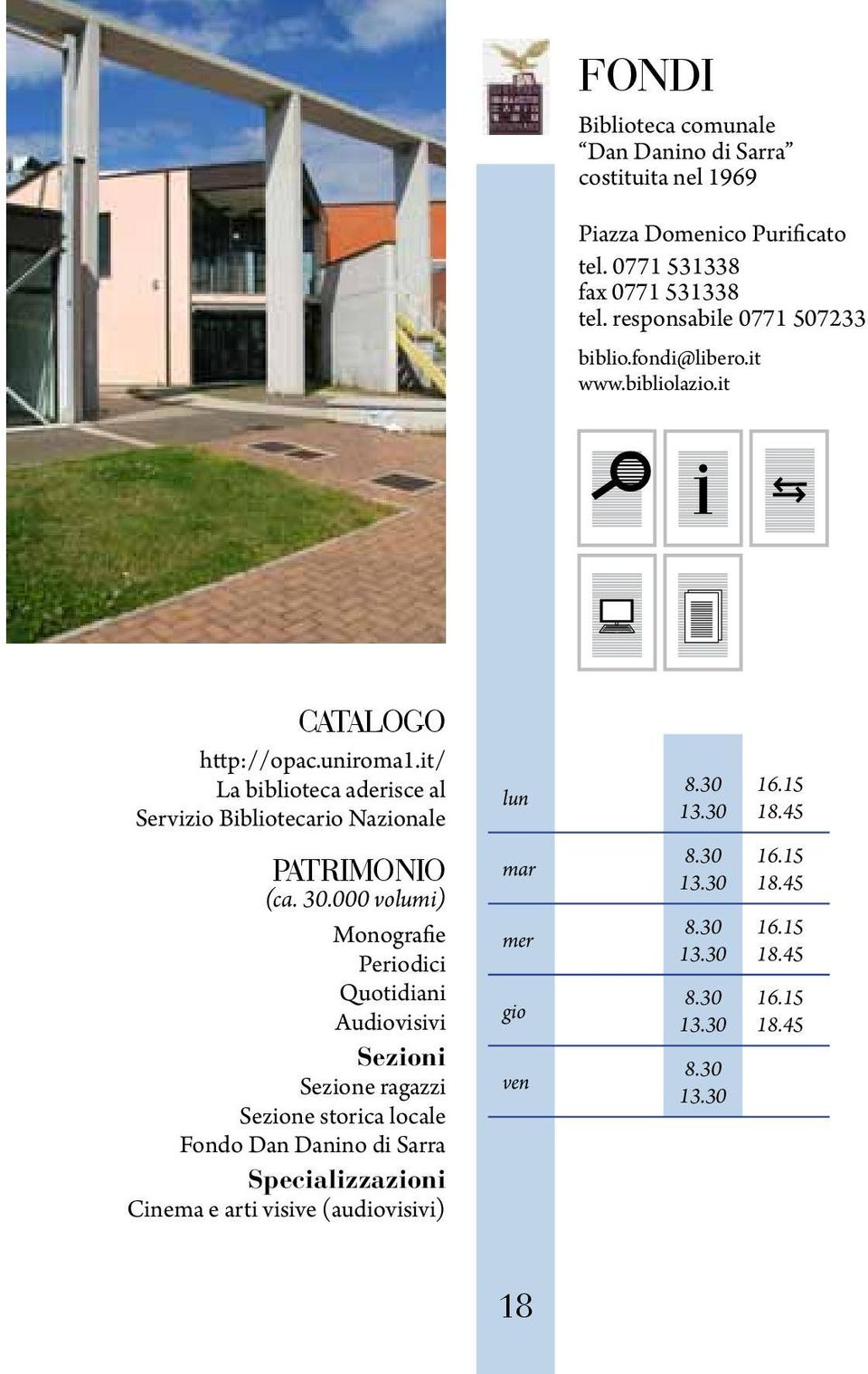 it http://opac.uniroma1.it/ 8.30 16.15 18.45 (ca. 30.