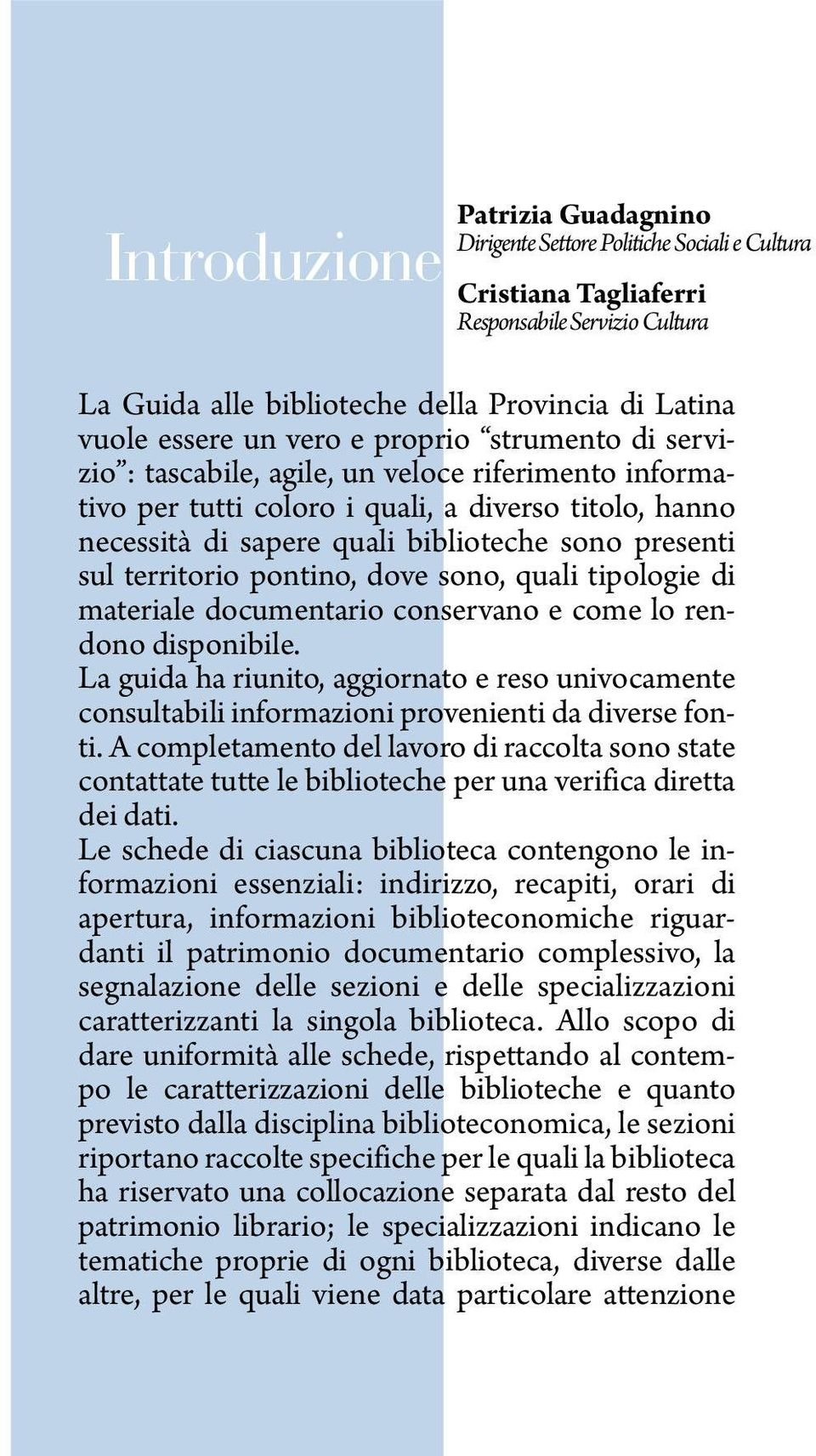 territorio pontino, dove sono, quali tipologie di materiale documentario conservano e come lo rendono disponibile.