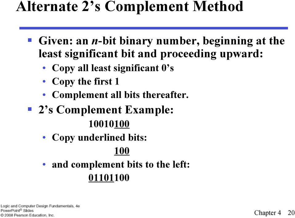 Copy the first 1 Complement all bits thereafter.