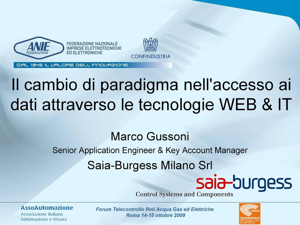 Engineer & Key Account Manager Saia-Burgess Milano Srl