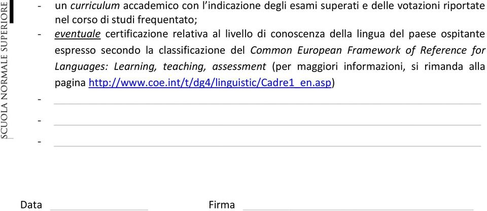secondo la classificazione del Common European Framework of Reference for Languages: Learning, teaching, assessment