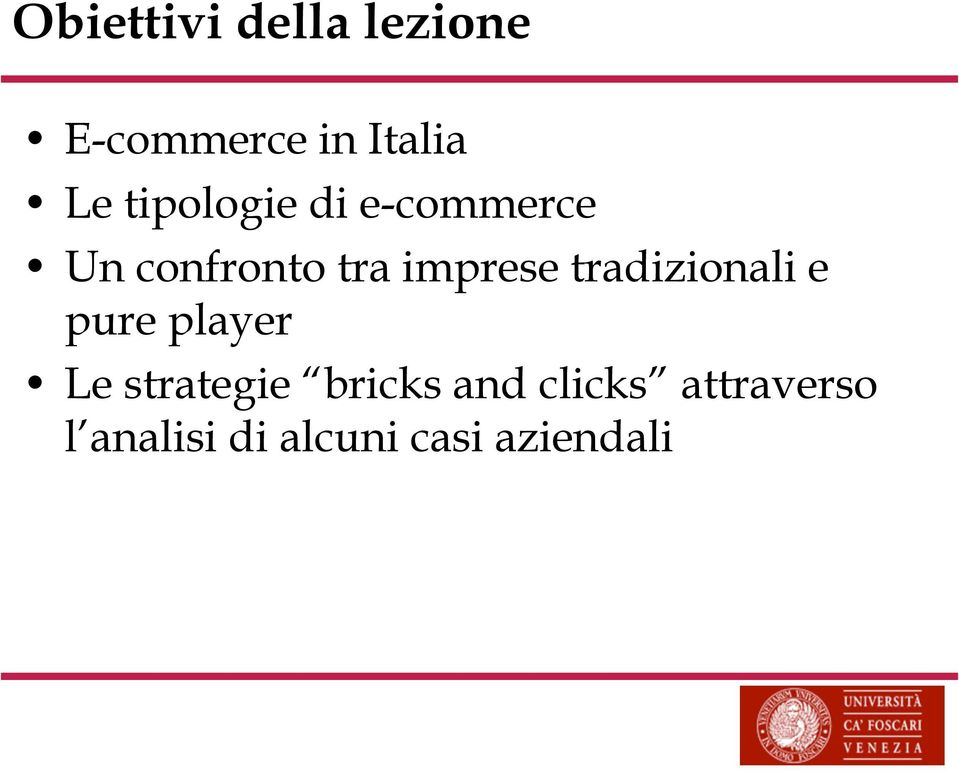 tradizionali e pure player Le strategie bricks