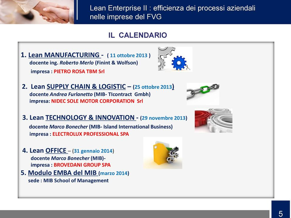 Lean TECHNOLOGY & INNOVATION - (29 novembre 2013) docente Marco Bonecher (MIB- Island International Business) impresa : ELECTROLUX PROFESSIONAL