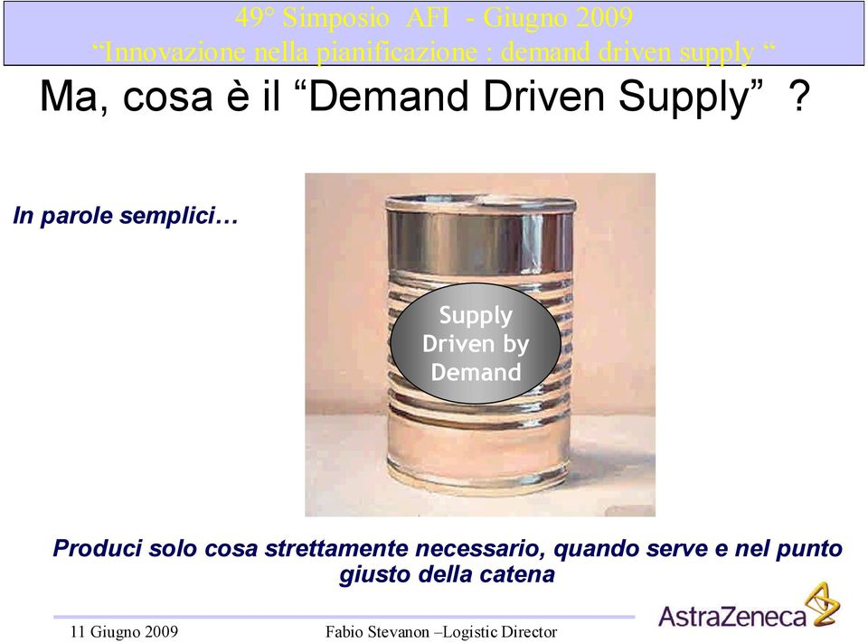 Demand Supply Driven Produci solo cosa