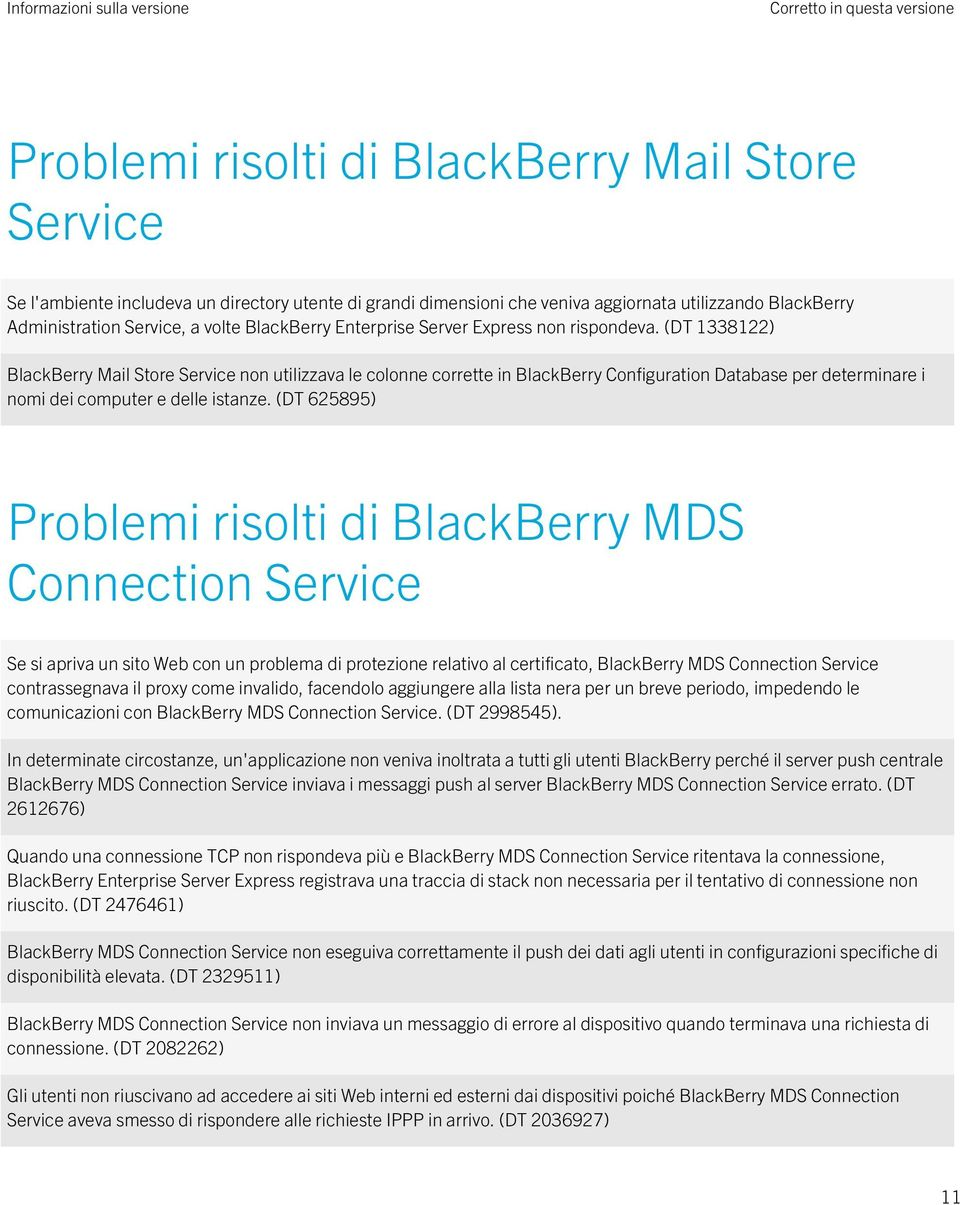 (DT 1338122) BlackBerry Mail Store Service non utilizzava le colonne corrette in BlackBerry Configuration Database per determinare i nomi dei computer e delle istanze.