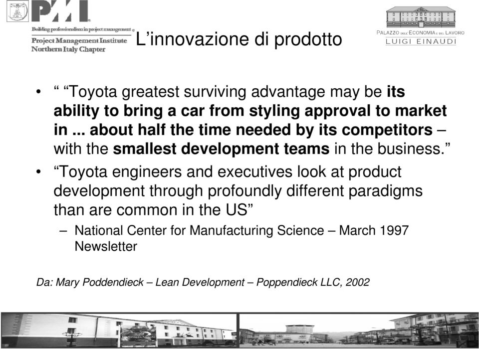 Toyota engineers and executives look at product development through profoundly different paradigms than are common in