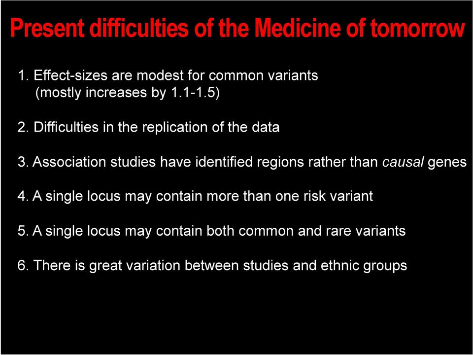 Difficulties in the replication of the data 3.