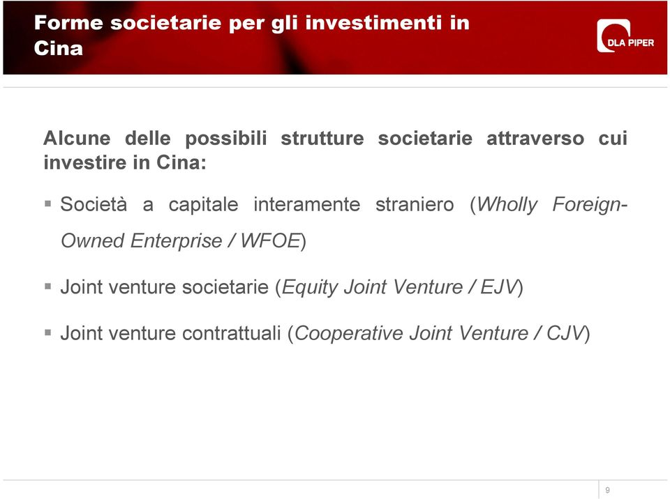straniero (Wholly Foreign- Owned Enterprise / WFOE) Joint venture societarie