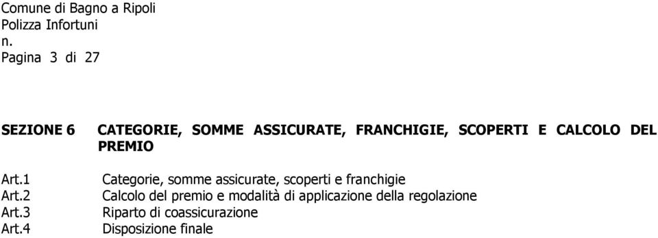PREMIO Categorie, somme assicurate, scoperti e franchigie Calcolo del