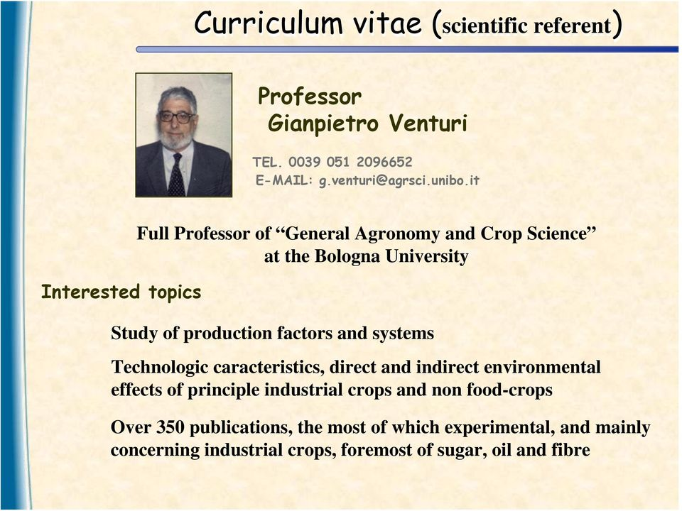 and systems Technologic caracteristics, direct and indirect environmental effects of principle industrial crops and non