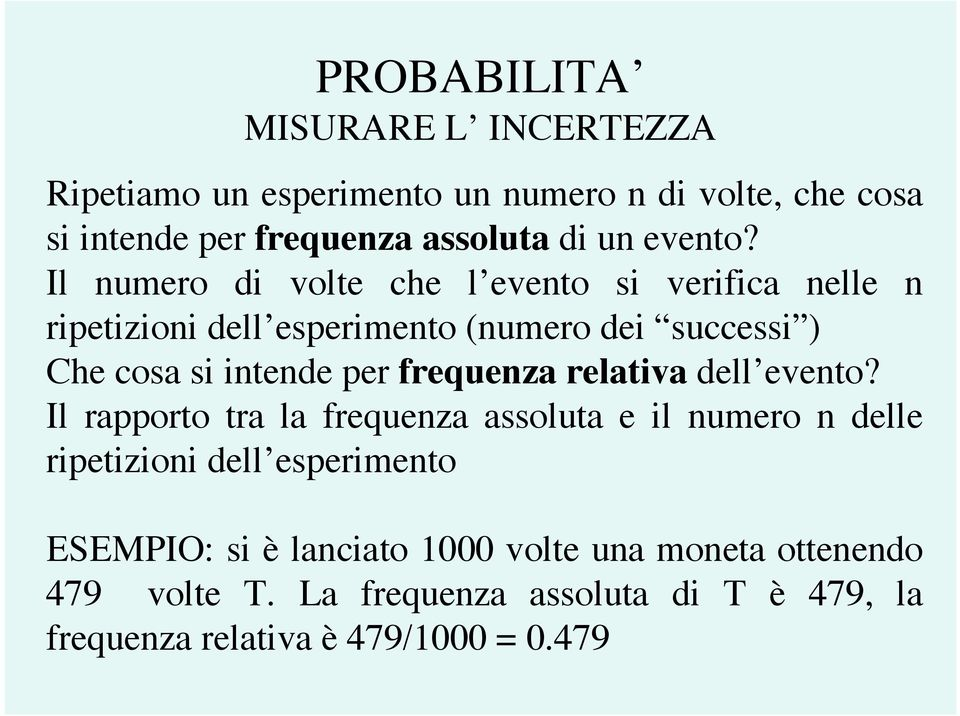 per frequenza relativa dell evento?