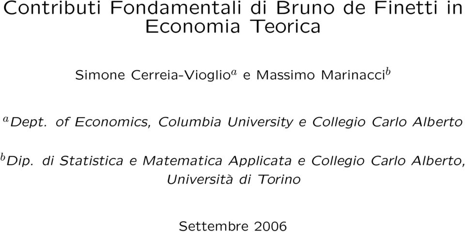 of Economics, Columbia University e Collegio Carlo Alberto b Dip.