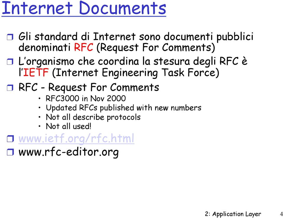 Force) RFC - Request For Comments RFC3000 in Nov 2000 Updated RFCs published with new numbers