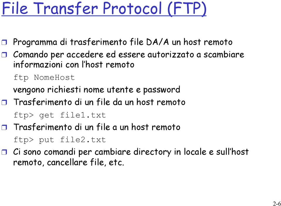 password Trasferimento di un file da un host remoto ftp> get file1.