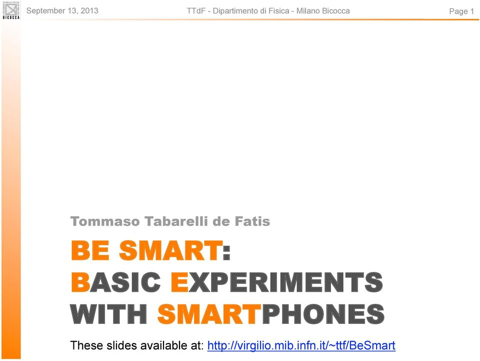 SMART: BASIC EXPERIMENTS WITH SMARTPHONES These