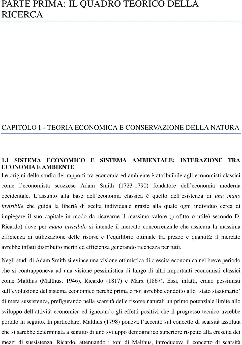 scozzese Adam Smith (1723-1790) fondatore dell economia moderna occidentale.