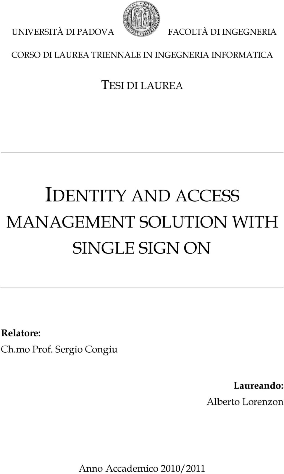 ACCE ESS MANAGEMENT SOLU UTION WITH SINGLE SIGN ON Relatore: Ch.