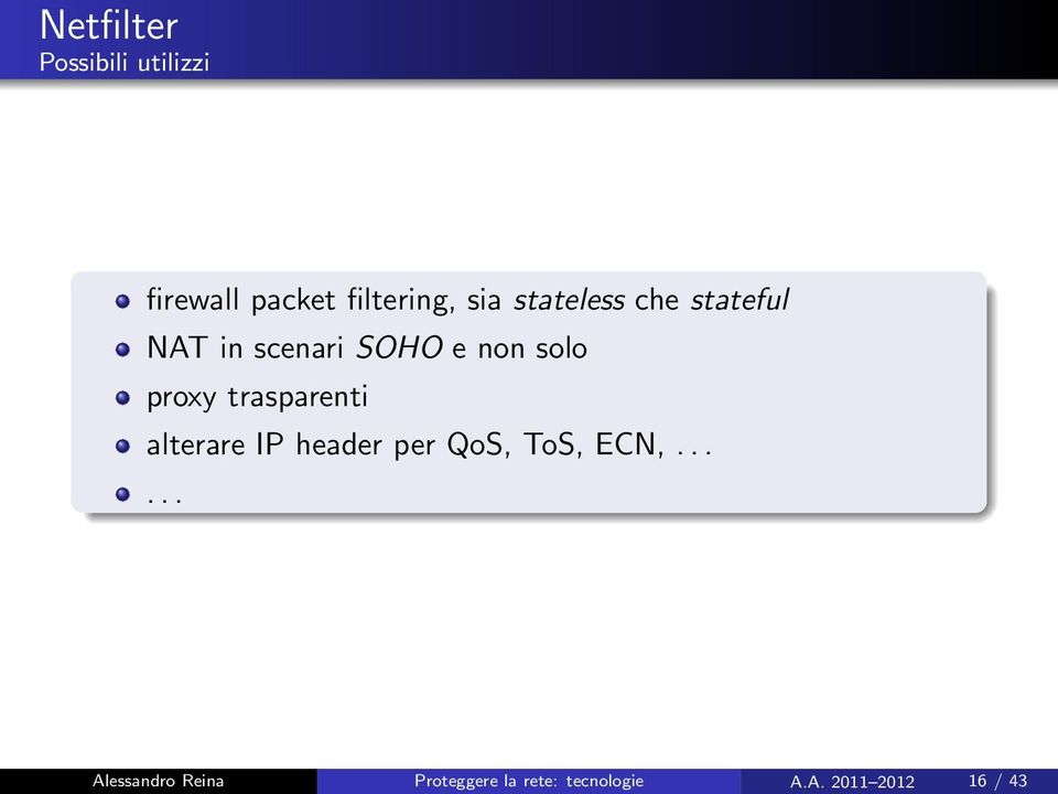 trasparenti alterare IP header per QoS, ToS, ECN,.