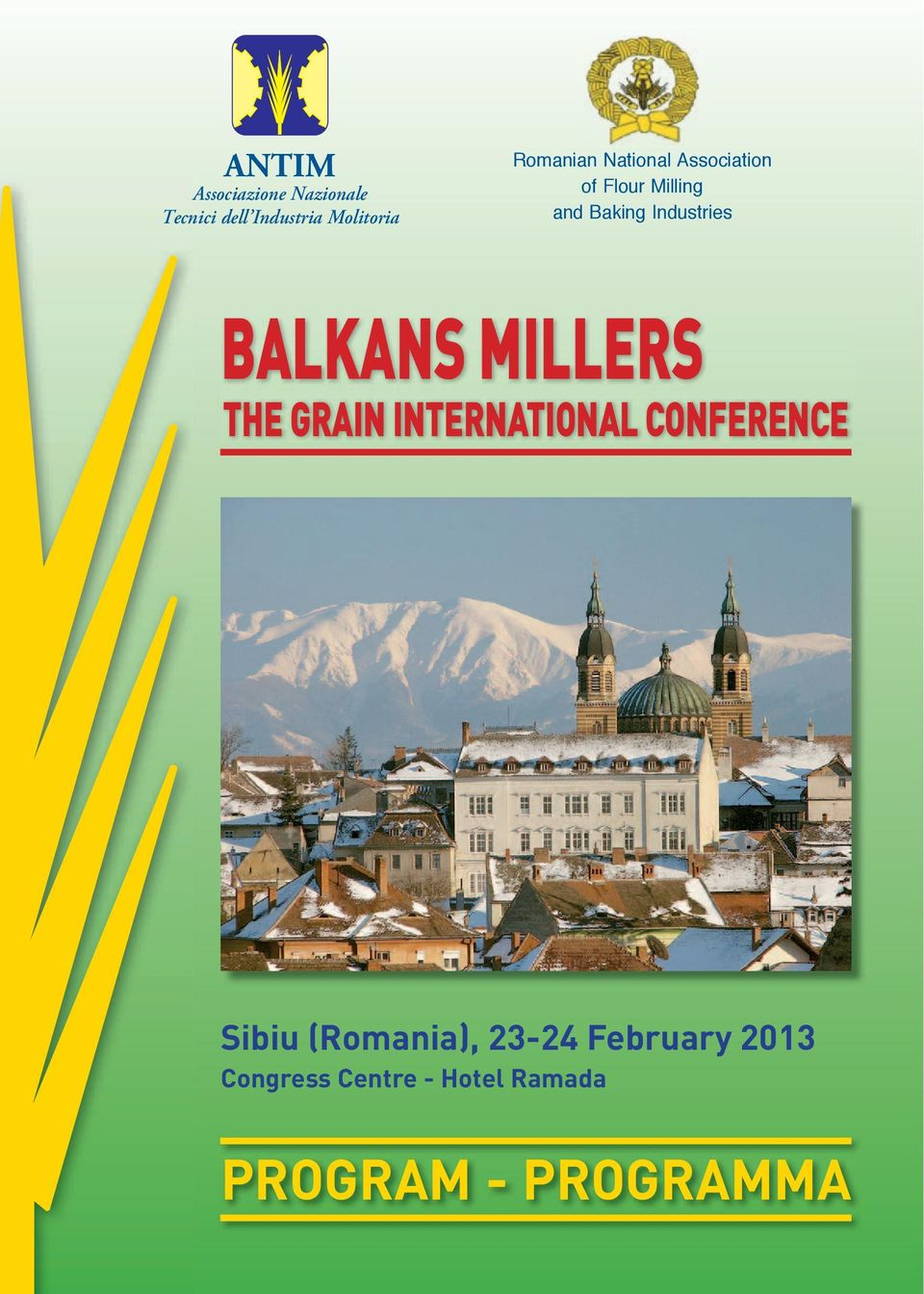 Industries BALKANS MILLERS THE GRAIN INTERNATIONAL CONFERENCE Sibiu