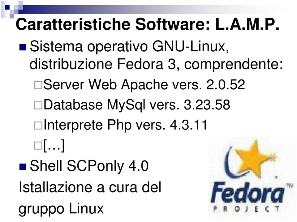 comprendente: Server Web Apache vers. 2.0.