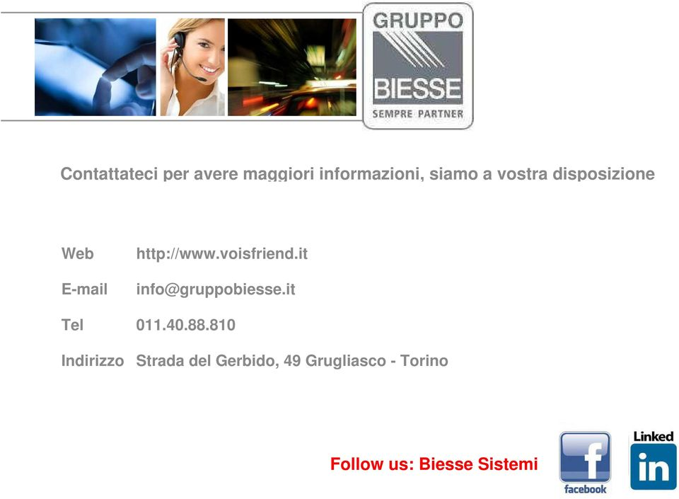 it E-mail info@gruppobiesse.it Tel 011.40.88.