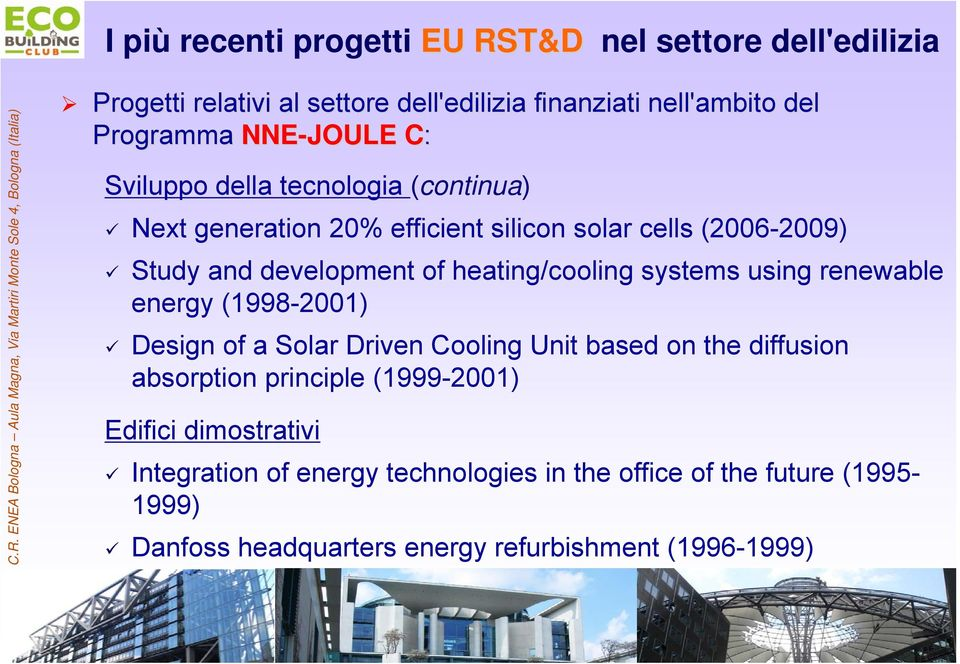 heating/cooling systems using renewable energy (1998-2001) Design of a Solar Driven Cooling Unit based on the diffusion absorption principle