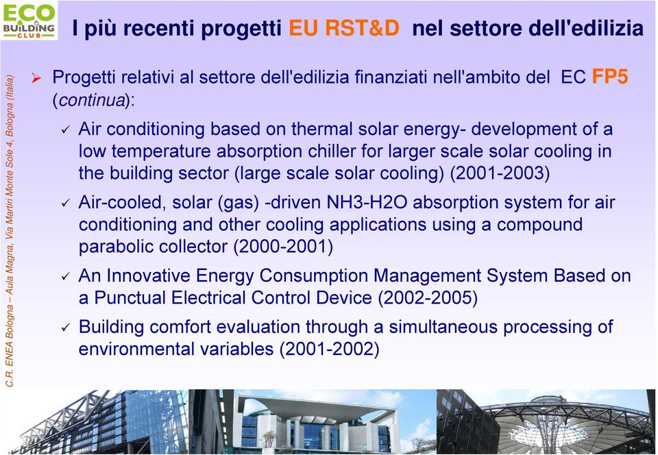 Air-cooled, solar (gas) -driven NH3-H2O absorption system for air conditioning and other cooling applications using a compound parabolic collector (2000-2001) An Innovative
