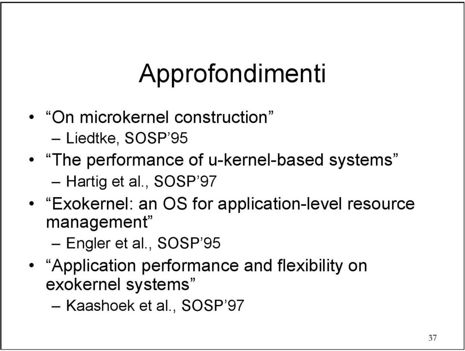 , SOSP 97 Exokernel: an OS for application-level resource management
