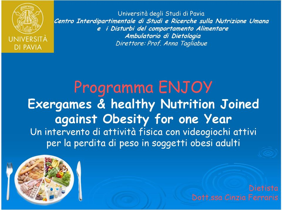 Anna Tagliabue Programma ENJOY Exergames & healthy Nutrition Joined against Obesity for one Year Un