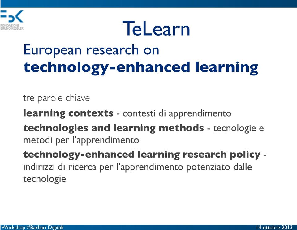 tecnologie e metodi per l apprendimento technology-enhanced learning
