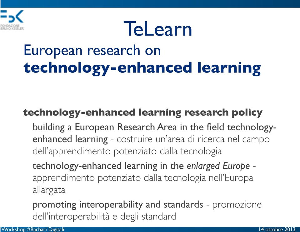 potenziato dalla tecnologia technology-enhanced learning in the enlarged Europe - apprendimento potenziato dalla