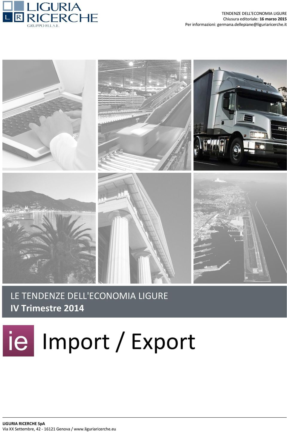 it LE TENDENZE DELL'ECONOMIA LIGURE IV Trimestre 2014 LIGURIA