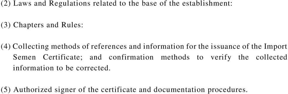 Import Semen Certificate; and confirmation methods to verify the collected