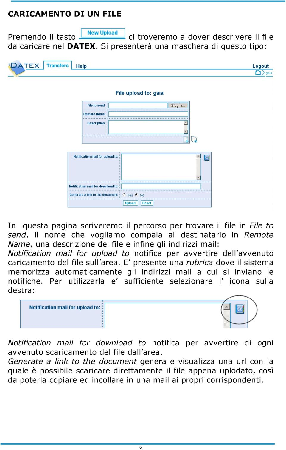 del file e infine gli indirizzi mail: Notification mail for upload to notifica per avvertire dell avvenuto caricamento del file sull area.
