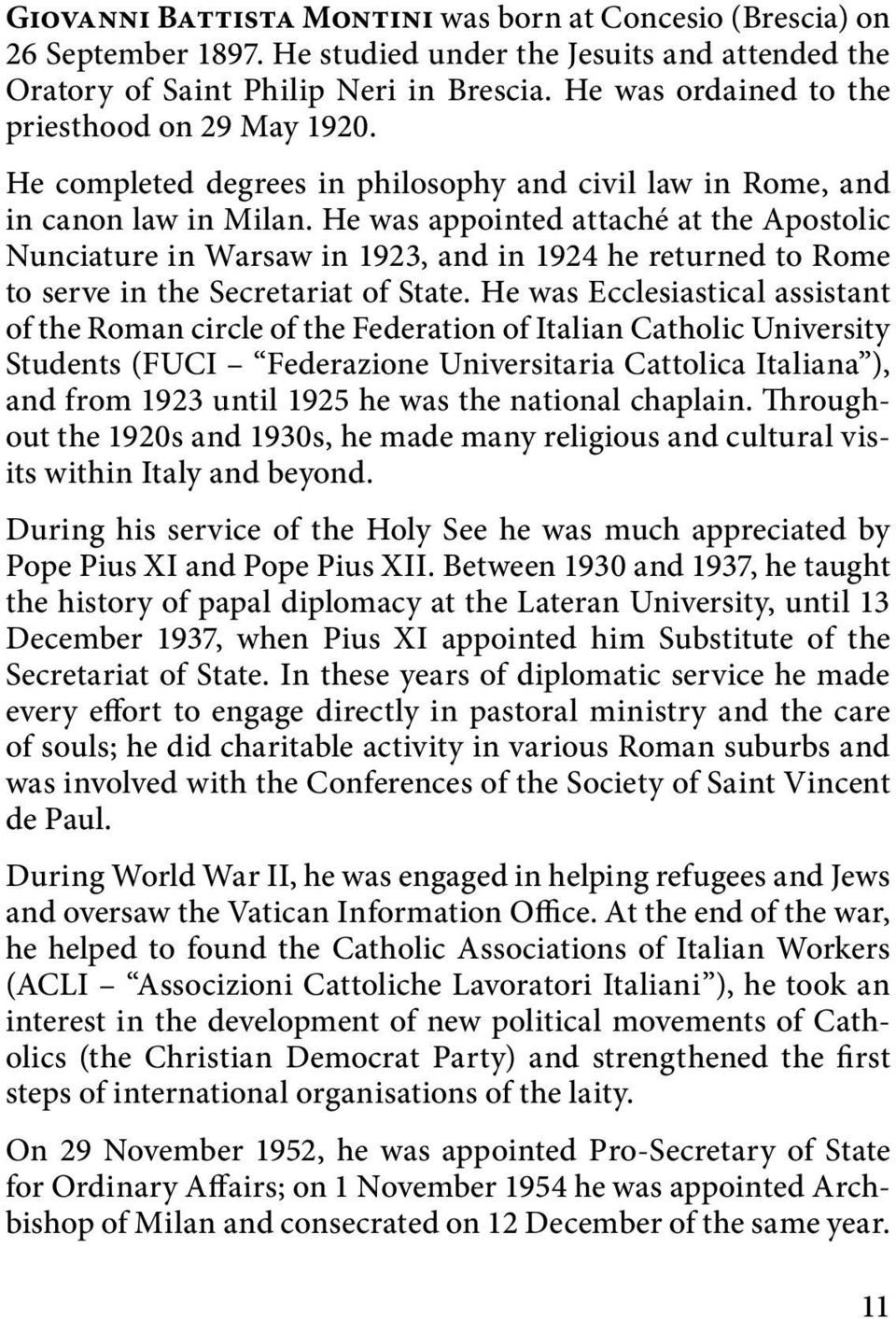 He was appointed attaché at the Apostolic Nunciature in Warsaw in 1923, and in 1924 he returned to Rome to serve in the Secretariat of State.